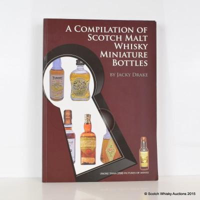 A Compilation of Scotch Whisky Miniature Bottles by Jacky Drake