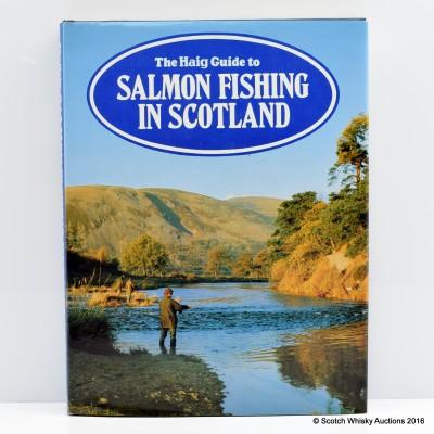The Haig Guide To Salmon Fishing In Scotland Ed. David Barr
