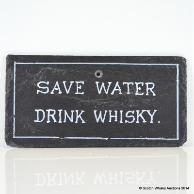 Whisky Slate - Save Water Drink Whisky